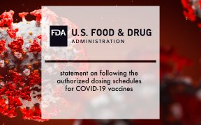 FDA statement on following the authorized dosing schedules for COVID-19 vaccines | Pharmtech Focus