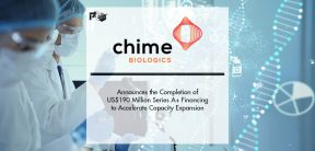Chime Biologics Announced the Completion of US$190 Million Series A+ Financing to Accelerate Capacity Expansion | Pharmtech Focus