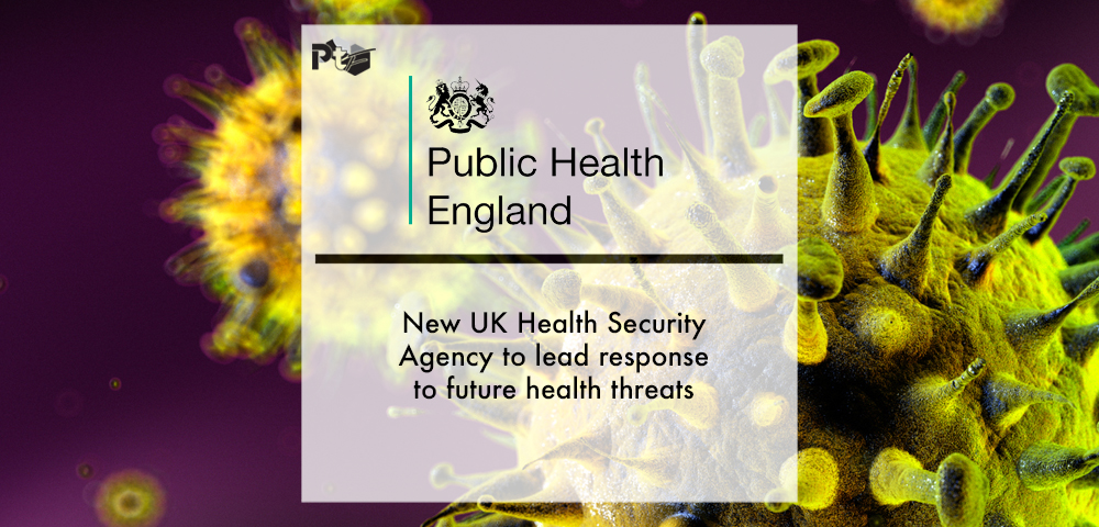 New UK Health Security Agency to lead response to future health threats | Pharmtech Focus