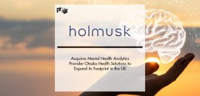 Holmusk Acquires Mental Health Analytics Provider Otsuka Health Solutions to Expand its Footprint in the UK | Pharmtech Focus