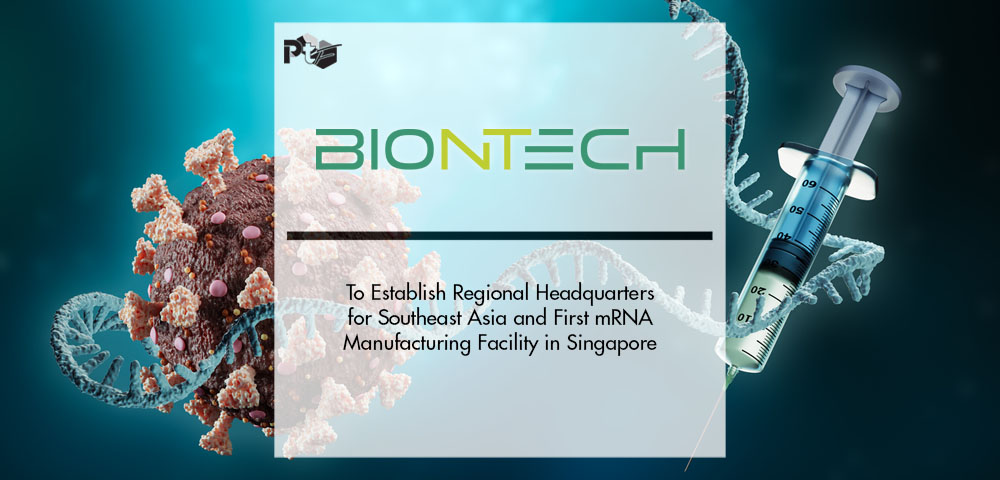 BioNTech to Establish Regional Headquarters for Southeast Asia and First mRNA Manufacturing Facility in Singapore | Pharmtech Focus