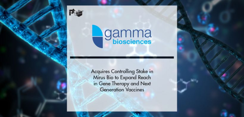 Gamma Biosciences Acquires Controlling Stake in Mirus Bio to Expand Reach in Gene Therapy and Next Generation Vaccines | Pharmtech Focus
