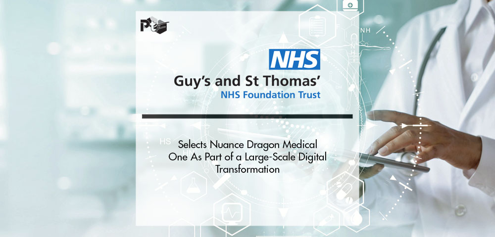 Nuance Dragon Medical One chosen by Guy's and St Thomas' NHS Foundation Trust | Pharmtech Focus