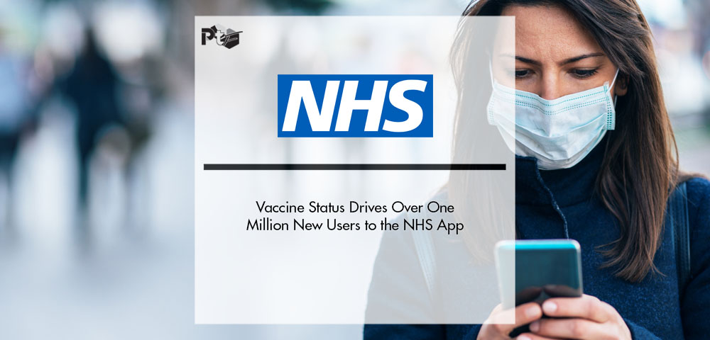 Vaccine Status Drives Over One Million New Users to the NHS App | Pharmtech Focus