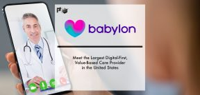 Babylon: Meet the Largest Digital-First, Value-Based Care Provider in the United States | Pharmtech Focus