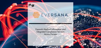 EVERSANA ™ Expands Medical Information and Integrated Compliance Services Across Europe | Pharmtech Focus