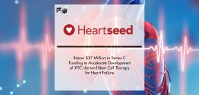 Heartseed Raises $37 Million in Series C Funding to Accelerate Development of iPSC-derived Stem Cell Therapy for Heart Failure | Pharmtech Focus