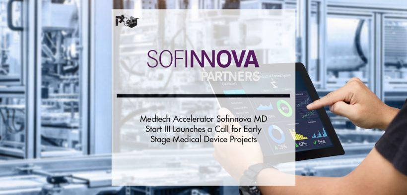 Medtech Accelerator Sofinnova MD Start III Launches a Call for Early Stage Medical Device Projects   Pharmtech Focus