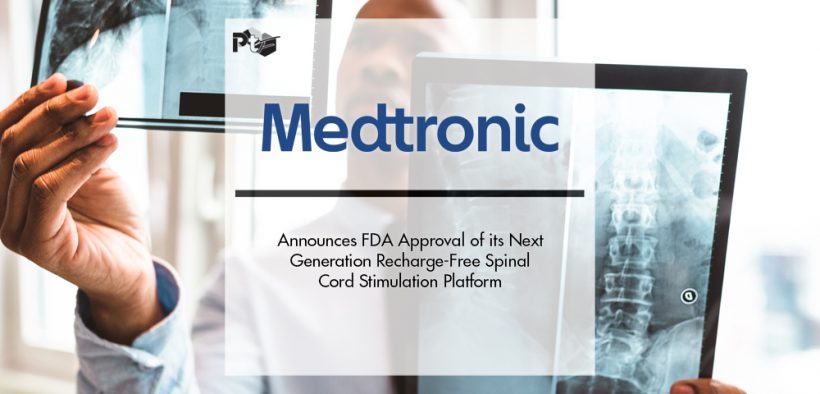 Medtronic Announces FDA Approval of its Next Generation Recharge-Free Spinal Cord Stimulation Platform   Pharmtech Focus