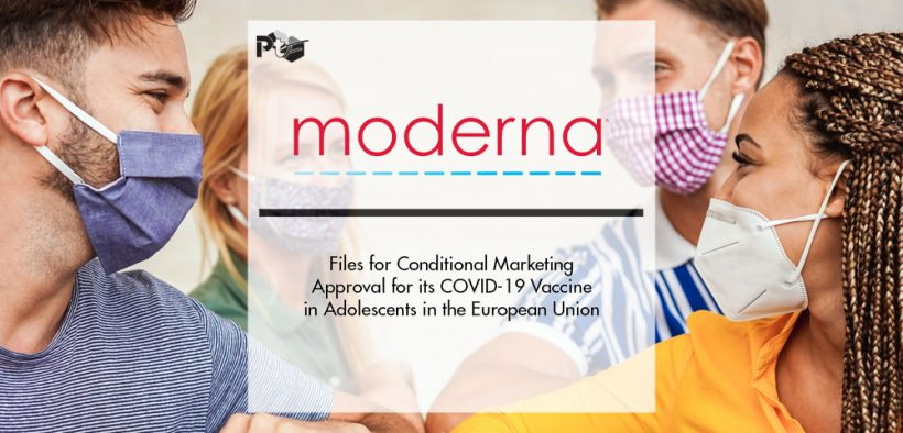 Moderna Files for Conditional Marketing Approval for its COVID-19 Vaccine in Adolescents in the European Union | Pharmtech Focus