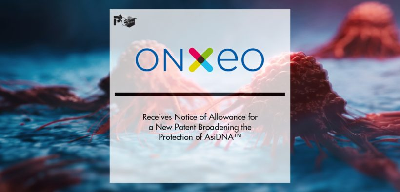 Onxeo Receives Notice of Allowance for a New Patent Broadening the Protection of AsiDNA™ in combination with a PARP Inhibitor in the United States   Pharmtech Focus