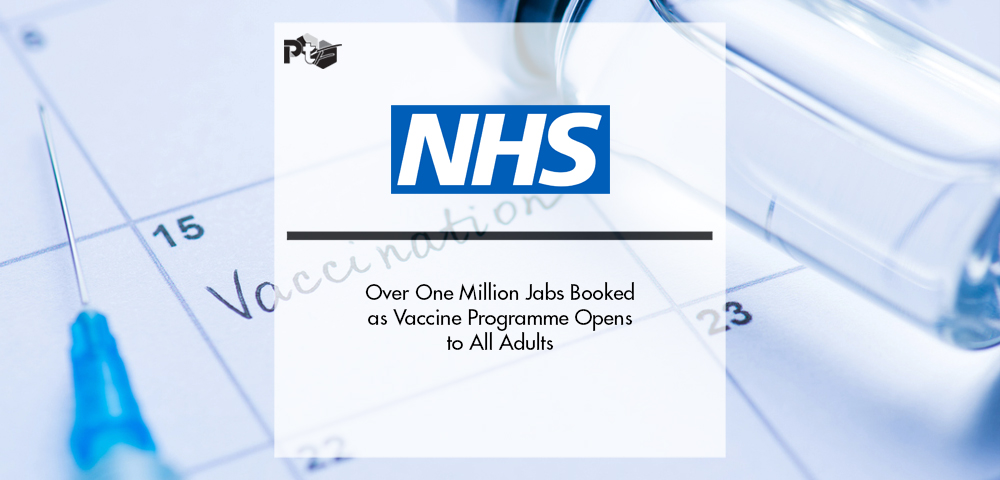 Over One Million Jabs Booked as NHS Vaccine Programme Opens to All Adults | Pharmtech Focus