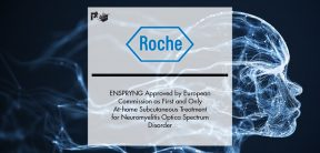 Roche's ENSPRYNG Approved by European Commission as First and Only At-home Subcutaneous Treatment for Neuromyelitis Optica Spectrum Disorder (NMOSD)   Pharmtech Focus