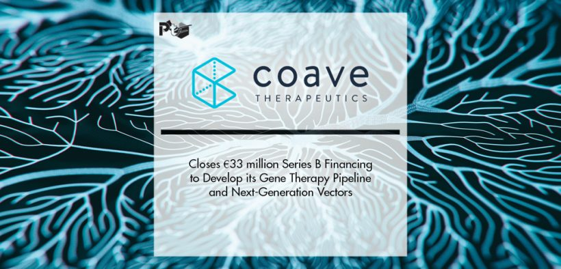 Coave Therapeutics Closes €33 million ($39 million) Series B Financing to Develop its Gene Therapy Pipeline and Next-Generation Vectors based on its AAV-Ligand Conjugate Platform | Pharmtech Focus