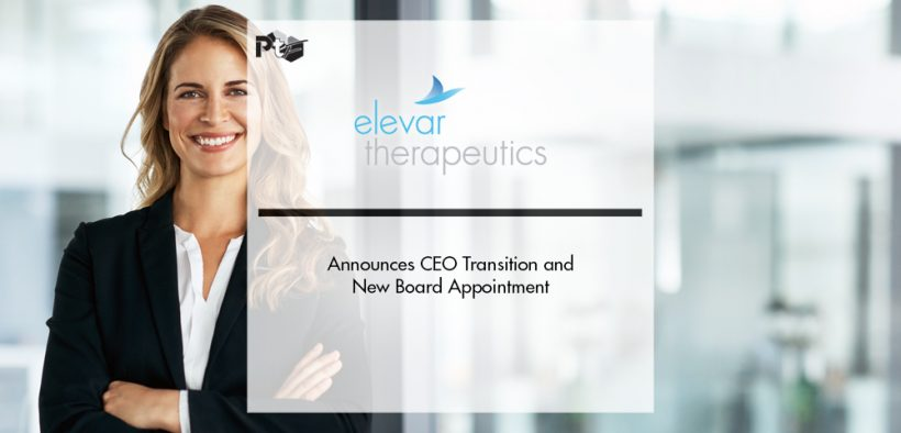 Elevar Therapeutics Announces CEO Transition and New Board Appointment | Pharmtech Focus