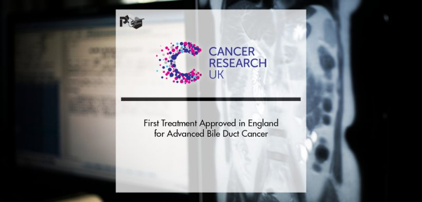 First Treatment Approved in England for Advanced Bile Duct Cancer   Pharmtech Focus