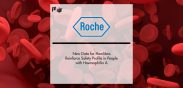 New Data for Roche's Hemlibra Reinforce Safety Profile in People with Haemophilia A | Pharmtech Focus