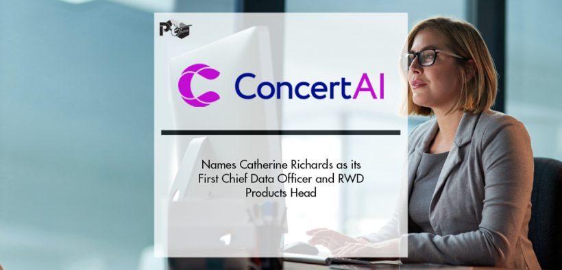 ConcertAI Names Catherine Richards as its First Chief Data Officer and RWD Products Head | Pharmtech Focus