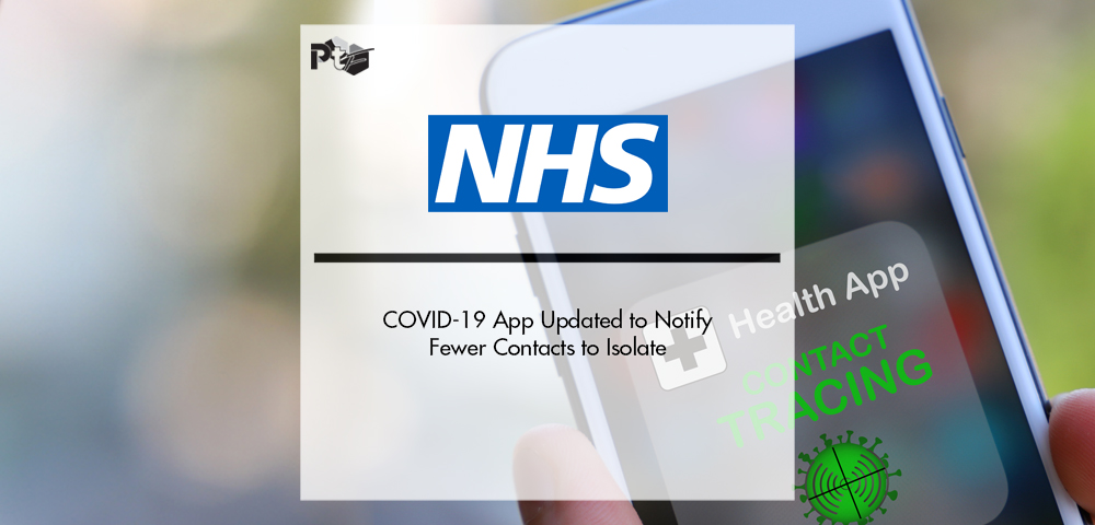 NHS COVID-19 App Updated to Notify Fewer Contacts to Isolate | Pharmtech Focus