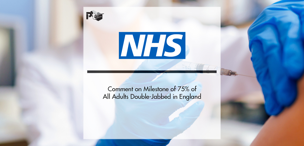 NHS Comment on Milestone of 75% of All Adults Double-Jabbed in England | Pharmtech Focus