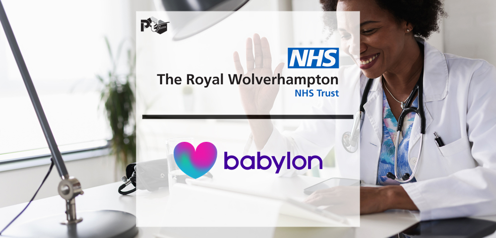 Royal Wolverhampton NHS Trust (RWT) and Babylon bring digital-first, value-based healthcare to over 55,000 people across Wolverhampton | Pharmtech Focus