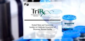 TriRx Hosted State and Community Leaders to Celebrate Acquisition of Shawnee, Kansas Facility | Pharmtech Focus