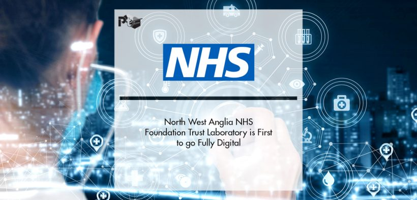Trust Laboratory is First in the NHS to go Fully Digital   Pharmtech Focus