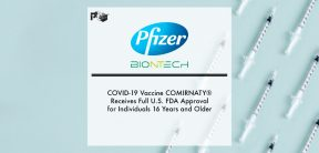 Pfizer-BioNTech COVID-19 Vaccine COMIRNATY® Receives Full U.S. FDA Approval for Individuals 16 Years and Older | Pharmtech Focus