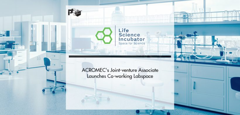 ACROMEC's Associated Life Science Incubator Launches Co-working Labspace   Pharmtech Focus