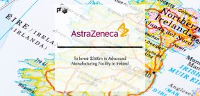 AstraZeneca to Invest $360m in Advanced Manufacturing Facility in Ireland | Pharmtech Focus