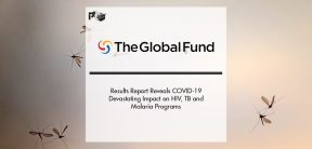 Global Fund Results Report Reveals COVID-19 Devastating Impact on HIV, TB and Malaria Programs   Pharmtech Focus