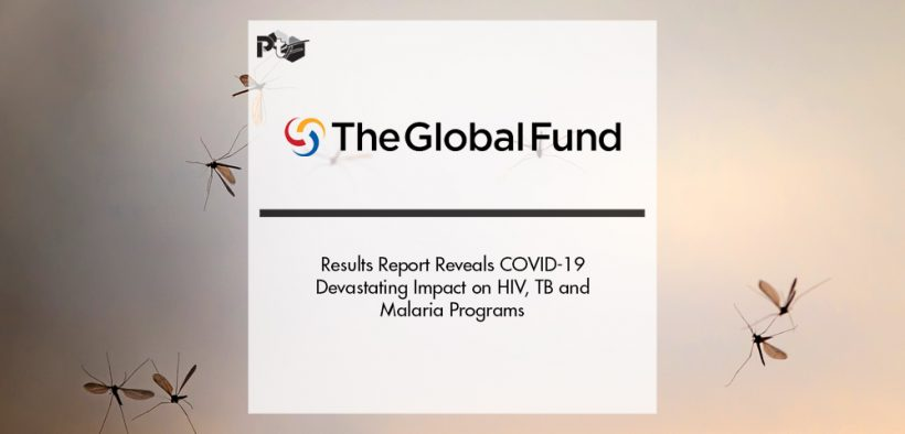 Global Fund Results Report Reveals COVID-19 Devastating Impact on HIV, TB and Malaria Programs | Pharmtech Focus