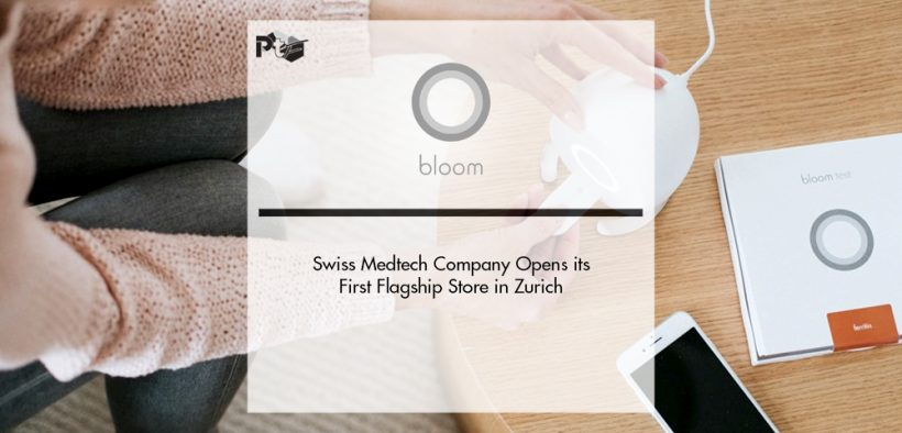 Swiss Medtech Bloom Diagnostics Company Opens its First Flagship Store in Zurich   Pharmtech Focus