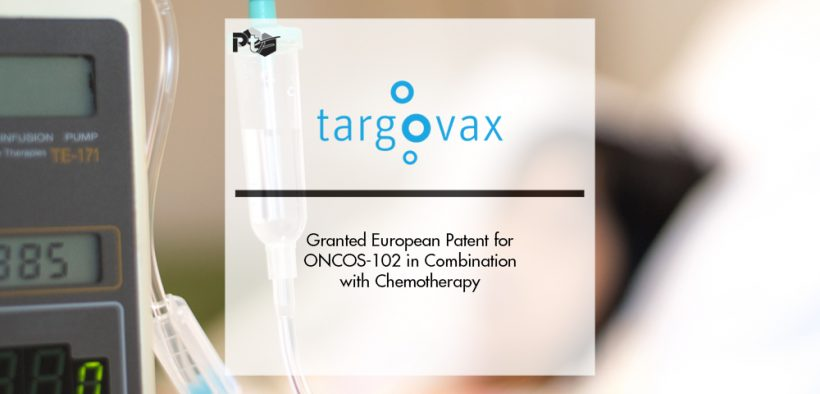 Targovax Granted European Patent for ONCOS-102 in Combination with Chemotherapy | Pharmtech Focus