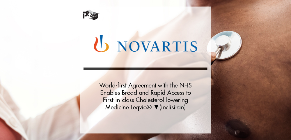 World-first Agreement Between Novartis and the NHS Enables Broad and Rapid Access to First-in-class Cholesterol-lowering Medicine Leqvio® ▼(inclisiran) | Pharmtech Focus