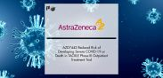 AZD7442 Reduced Risk of Developing Severe COVID-19 or Death in TACKLE Phase III Outpatient Treatment Trial | Pharmtech Focus