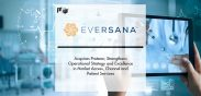EVERSANA Acquires Protean; Strengthens Operational Strategy and Excellence in Market Access, Channel and Patient Services | Pharmtech Focus